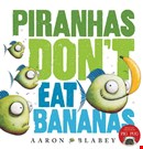 piranhas-don-t-eat-bananas